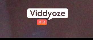 Viddyoze 2.0